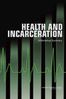Health and Incarceration : A Workshop Summary, PDF eBook