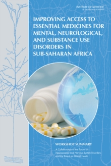 Improving Access to Essential Medicines for Mental, Neurological, and Substance Use Disorders in Sub-Saharan Africa : Workshop Summary, PDF eBook