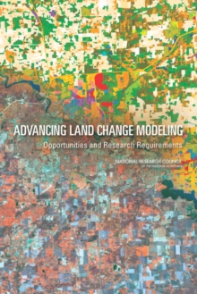 Advancing Land Change Modeling : Opportunities and Research Requirements, PDF eBook