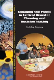 Engaging the Public in Critical Disaster Planning and Decision Making : Workshop Summary, PDF eBook