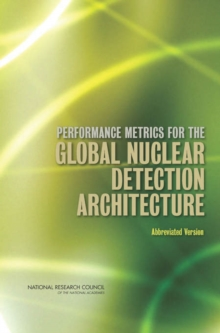 Performance Metrics for the Global Nuclear Detection Architecture : Abbreviated Version, EPUB eBook