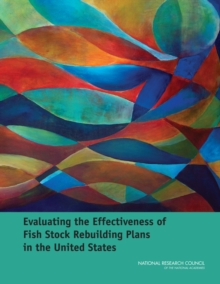 Evaluating the Effectiveness of Fish Stock Rebuilding Plans in the United States, PDF eBook