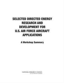 Selected Directed Energy Research and Development for U.S. Air Force Aircraft Applications : A Workshop Summary, EPUB eBook