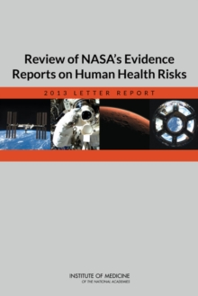 Review of NASA's Evidence Reports on Human Health Risks : 2013 Letter Report, EPUB eBook