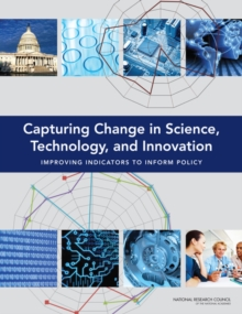 Capturing Change in Science, Technology, and Innovation : Improving Indicators to Inform Policy, PDF eBook