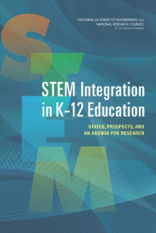 STEM Integration in K-12 Education : Status, Prospects, and an Agenda for Research, PDF eBook