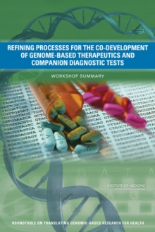 Refining Processes for the Co-Development of Genome-Based Therapeutics and Companion Diagnostic Tests : Workshop Summary, EPUB eBook