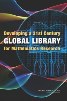 Developing a 21st Century Global Library for Mathematics Research, PDF eBook