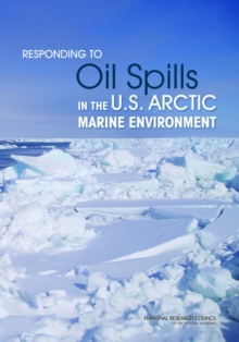 Responding to Oil Spills in the U.S. Arctic Marine Environment, EPUB eBook