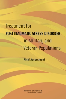 Treatment for Posttraumatic Stress Disorder in Military and Veteran Populations : Final Assessment, EPUB eBook