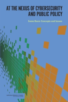 At the Nexus of Cybersecurity and Public Policy : Some Basic Concepts and Issues, EPUB eBook