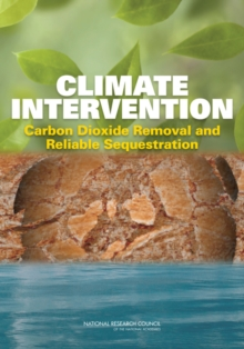 Climate Intervention : Carbon Dioxide Removal and Reliable Sequestration, Paperback Book