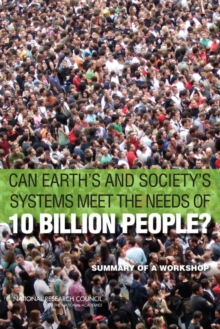 Can Earth's and Society's Systems Meet the Needs of 10 Billion People? : Summary of a Workshop, EPUB eBook
