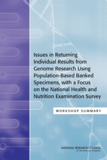 Issues in Returning Individual Results from Genome Research Using Population-Based Banked Specimens, with a Focus on the National Health and Nutrition Examination Survey : Workshop Summary, EPUB eBook
