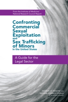 Confronting Commercial Sexual Exploitation and Sex Trafficking of Minors in the United States : A Guide for the Legal Sector, EPUB eBook