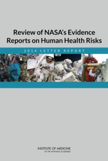 Review of NASA's Evidence Reports on Human Health Risks : 2014 Letter Report, PDF eBook