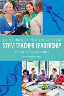 Exploring Opportunities for STEM Teacher Leadership : Summary of a Convocation, EPUB eBook