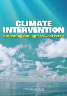 Climate Intervention : Reflecting Sunlight to Cool Earth, Paperback Book