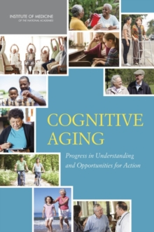 Cognitive Aging : Progress in Understanding and Opportunities for Action, PDF eBook
