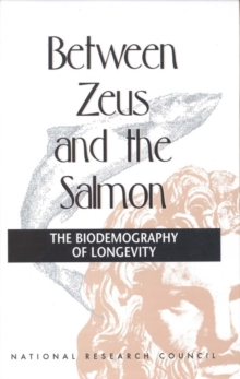 Between Zeus and the Salmon : The Biodemography of Longevity, PDF eBook
