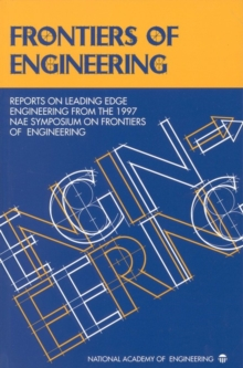 Frontiers of Engineering : Reports on Leading Edge Engineering from the 1997 NAE Symposium on Frontiers of Engineering, PDF eBook