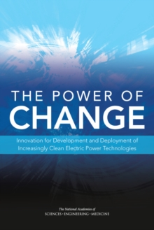 The Power of Change : Innovation for Development and Deployment of Increasingly Clean Electric Power Technologies, PDF eBook