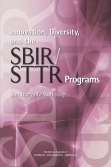Innovation, Diversity, and the SBIR/STTR Programs : Summary of a Workshop, EPUB eBook