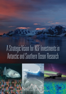 A Strategic Vision for NSF Investments in Antarctic and Southern Ocean Research, Paperback / softback Book
