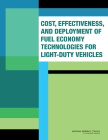 Cost, Effectiveness, and Deployment of Fuel Economy Technologies for Light-Duty Vehicles, PDF eBook