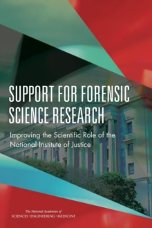 Support for Forensic Science Research : Improving the Scientific Role of the National Institute of Justice, EPUB eBook