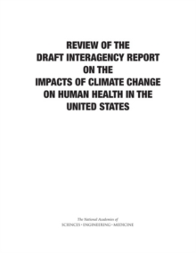 Review of the Draft Interagency Report on the Impacts of Climate Change on Human Health in the United States, EPUB eBook