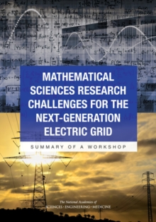 Mathematical Sciences Research Challenges for the Next-Generation Electric Grid : Summary of a Workshop, PDF eBook