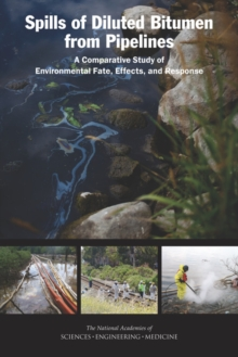 Spills of Diluted Bitumen from Pipelines : A Comparative Study of Environmental Fate, Effects, and Response, PDF eBook