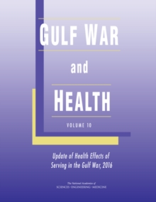 Gulf War and Health : Volume 10: Update of Health Effects of Serving in the Gulf War, 2016, PDF eBook