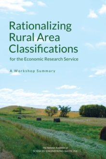 Rationalizing Rural Area Classifications for the Economic Research Service : A Workshop Summary, PDF eBook