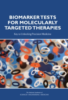 Biomarker Tests for Molecularly Targeted Therapies : Key to Unlocking Precision Medicine, EPUB eBook