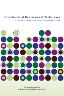 Mitochondrial Replacement Techniques : Ethical, Social, and Policy Considerations, EPUB eBook