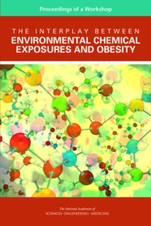 The Interplay Between Environmental Chemical Exposures and Obesity : Proceedings of a Workshop, EPUB eBook