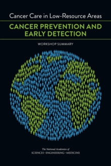 Cancer Care in Low-Resource Areas : Cancer Prevention and Early Detection: Workshop Summary, EPUB eBook