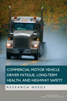 Commercial Motor Vehicle Driver Fatigue, Long-Term Health, and Highway Safety : Research Needs, EPUB eBook