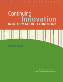 Continuing Innovation in Information Technology : Workshop Report, EPUB eBook