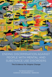 Ending Discrimination Against People with Mental and Substance Use Disorders : The Evidence for Stigma Change, EPUB eBook