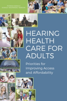 Hearing Health Care for Adults : Priorities for Improving Access and Affordability, PDF eBook