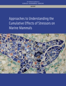 Approaches to Understanding the Cumulative Effects of Stressors on Marine Mammals, PDF eBook