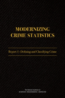 Modernizing Crime Statistics : Report 1: Defining and Classifying Crime, EPUB eBook