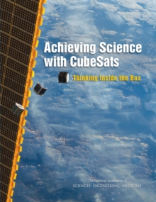 Achieving Science with CubeSats : Thinking Inside the Box, PDF eBook