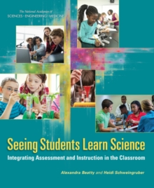 Seeing Students Learn Science : Integrating Assessment and Instruction in the Classroom, PDF eBook