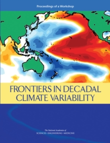 Frontiers in Decadal Climate Variability : Proceedings of a Workshop, PDF eBook