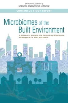 Microbiomes of the Built Environment : A Research Agenda for Indoor Microbiology, Human Health, and Buildings, EPUB eBook