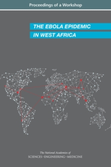 The Ebola Epidemic in West Africa : Proceedings of a Workshop, EPUB eBook